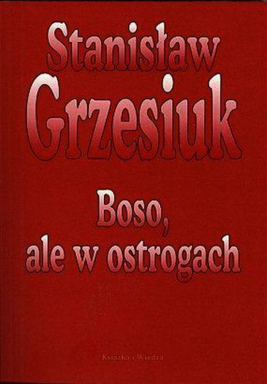"""Stanisław Grzesiuk  """"Boso ale w ostrogach"""""""