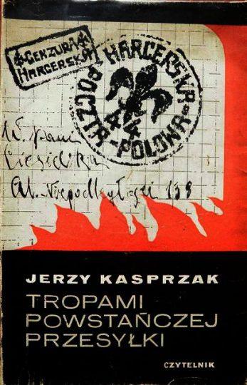 """Jerzy Kasprzak """"Tropami powstańczej przesyłki"""""""