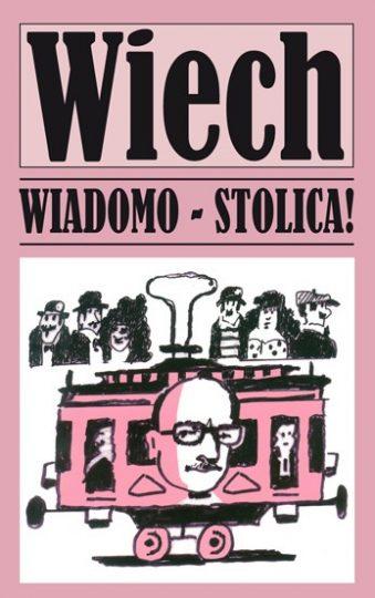 "Wiadomo – Stolica – Stefan Wiechecki ""Wiech"""